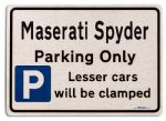 Maserati Spyder Car Owners Gift| New Parking only Sign | Metal face Brushed Aluminium Maserati Spyder Model